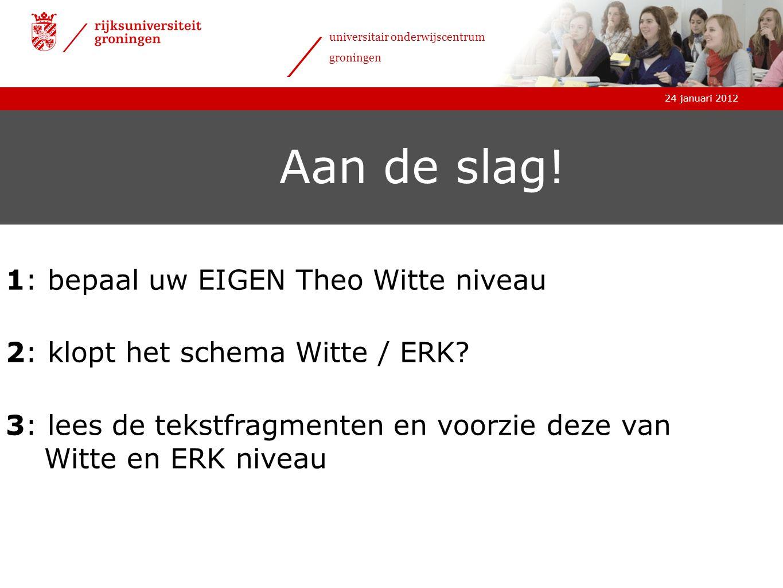 Aan de slag! 1: bepaal uw EIGEN Theo Witte niveau