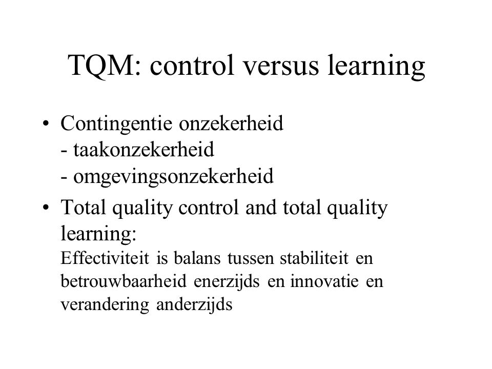 TQM: control versus learning