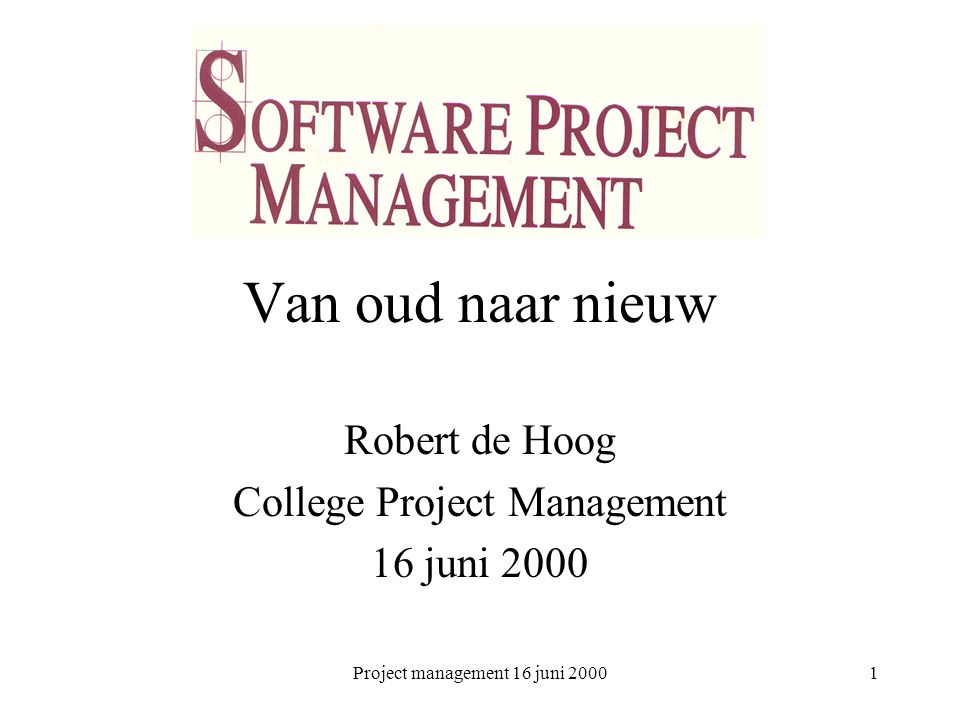 Robert de Hoog College Project Management 16 juni 2000