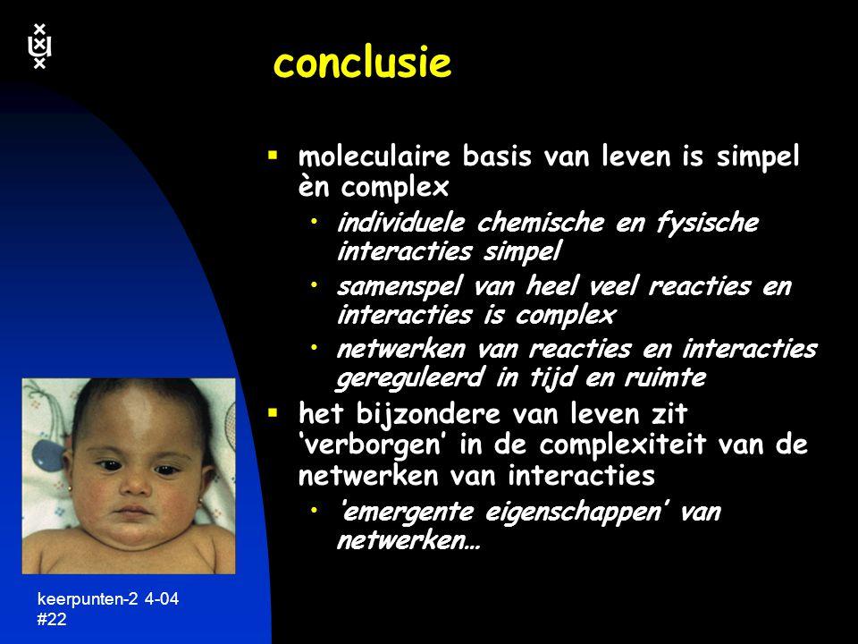 conclusie moleculaire basis van leven is simpel èn complex