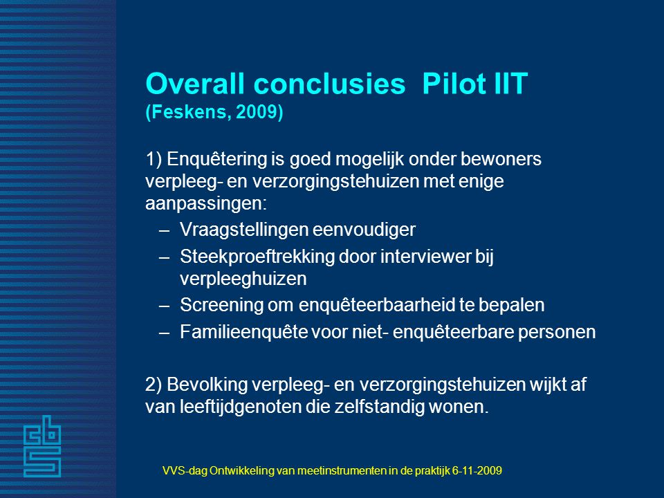 Overall conclusies Pilot IIT (Feskens, 2009)
