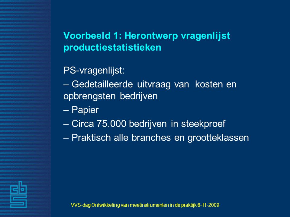 Voorbeeld 1: Herontwerp vragenlijst productiestatistieken