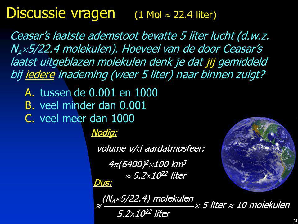 Discussie vragen (1 Mol  22.4 liter)