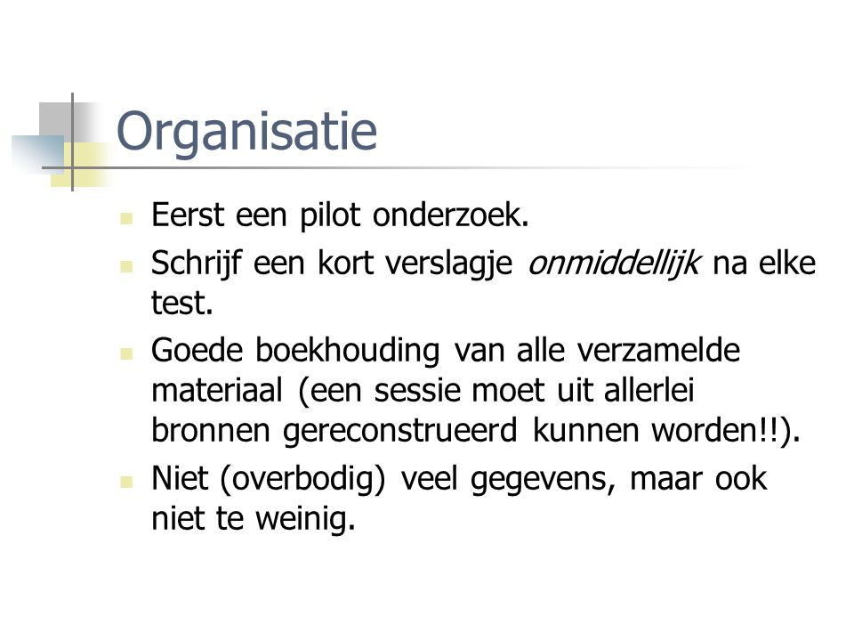 Organisatie Eerst een pilot onderzoek.