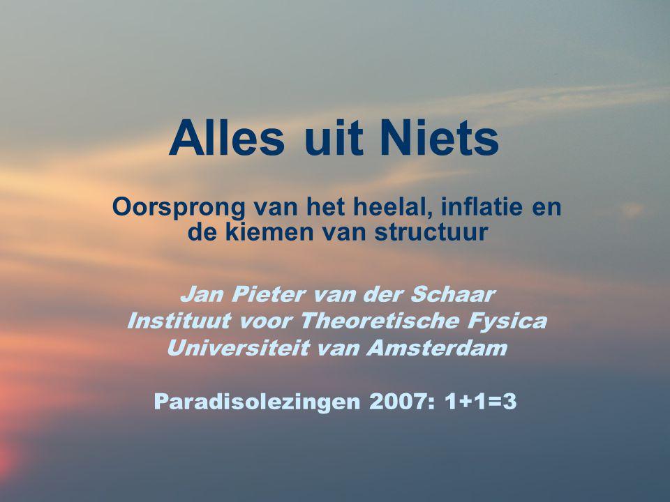 Oorsprong van het heelal, inflatie en de kiemen van structuur