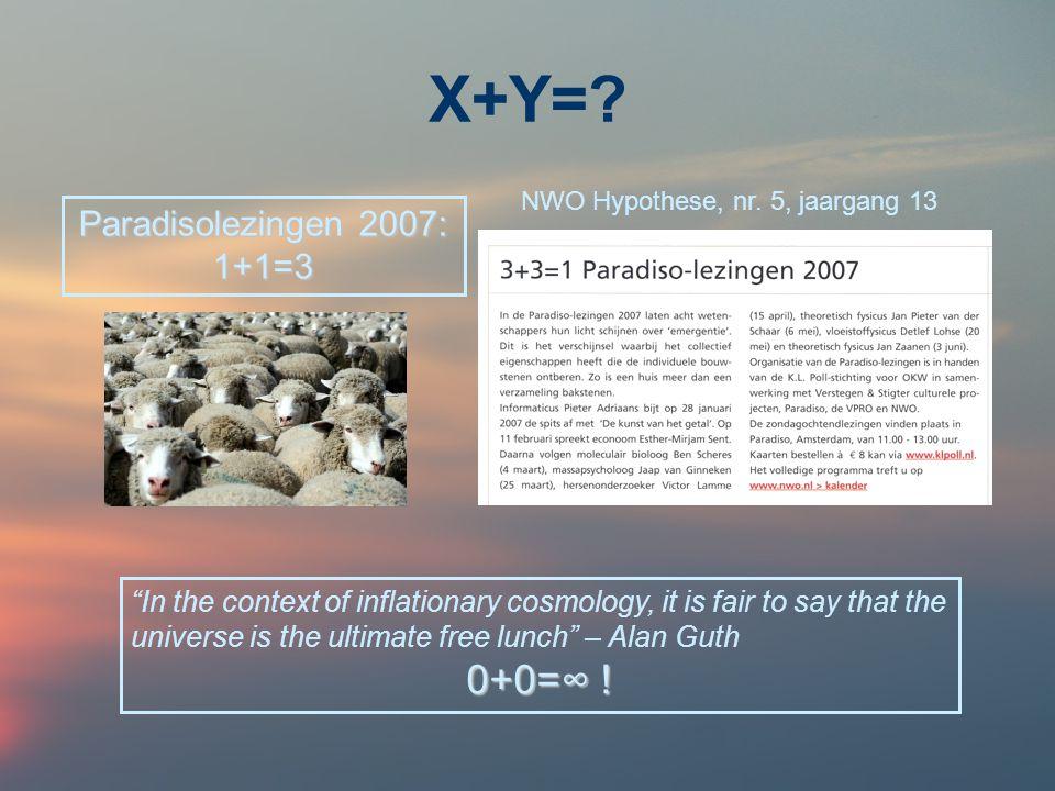 X+Y= 0+0=∞ ! Paradisolezingen 2007: 1+1=3