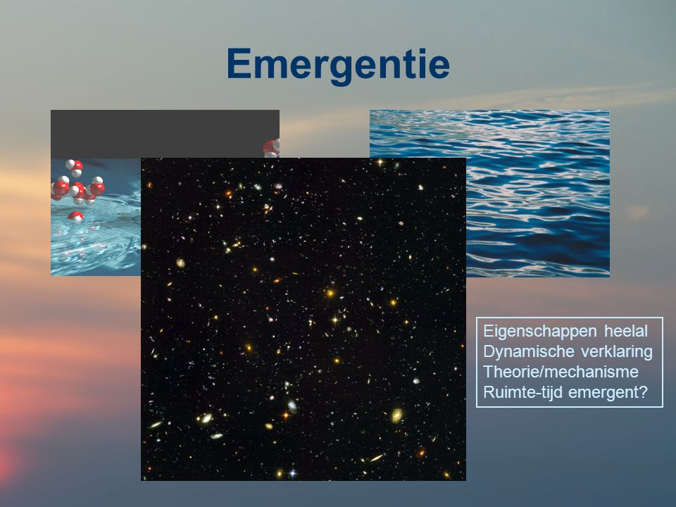 Emergentie Eigenschappen heelal Dynamische verklaring