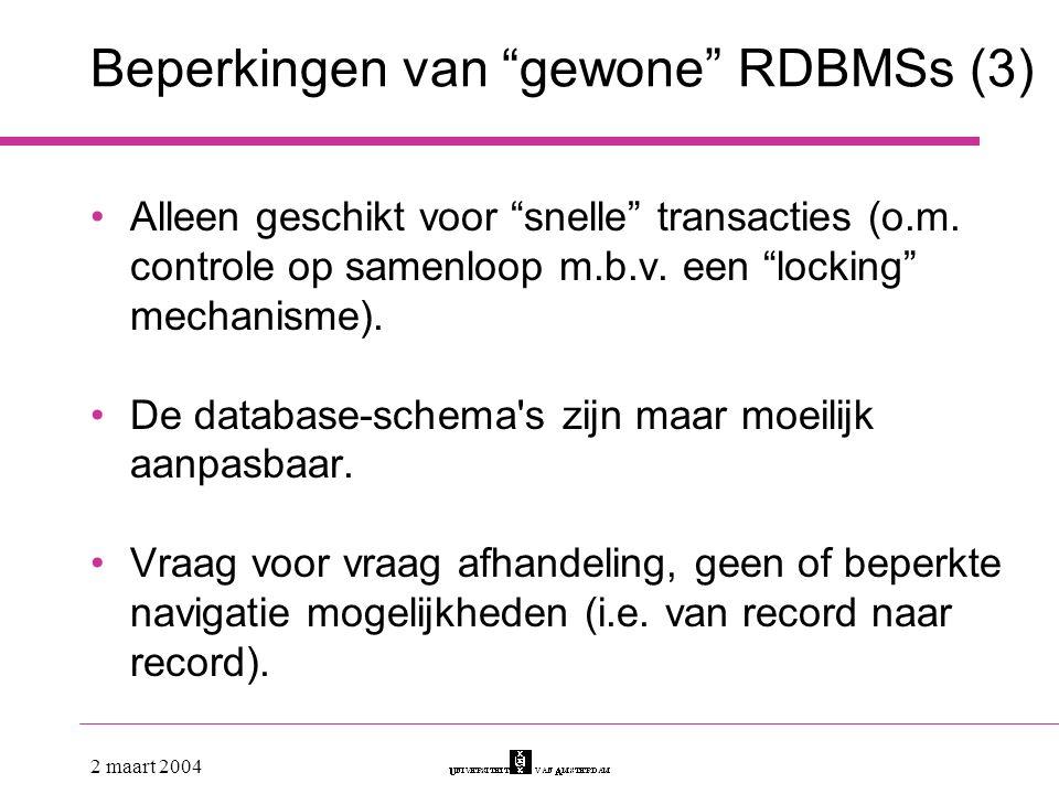 Beperkingen van gewone RDBMSs (3)