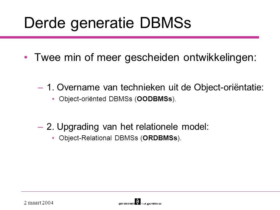Derde generatie DBMSs Twee min of meer gescheiden ontwikkelingen: