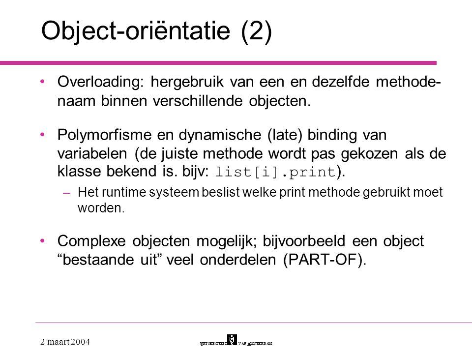 Object-oriëntatie (2) Overloading: hergebruik van een en dezelfde methode-naam binnen verschillende objecten.