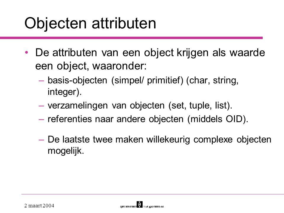 Objecten attributen De attributen van een object krijgen als waarde een object, waaronder:
