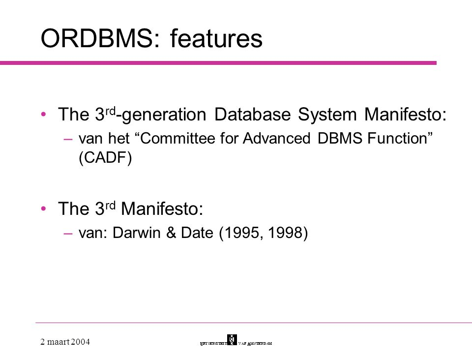 ORDBMS: features The 3rd-generation Database System Manifesto: