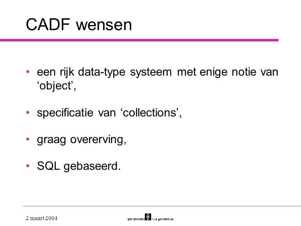 CADF wensen een rijk data-type systeem met enige notie van 'object',