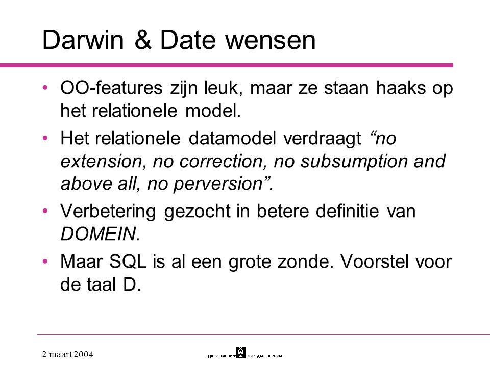 Darwin & Date wensen OO-features zijn leuk, maar ze staan haaks op het relationele model.
