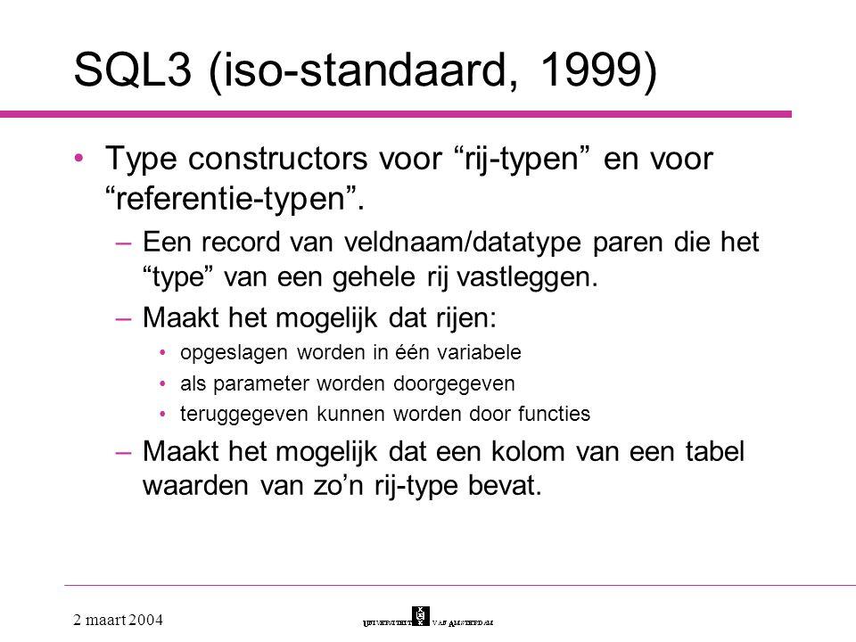 SQL3 (iso-standaard, 1999) Type constructors voor rij-typen en voor referentie-typen .