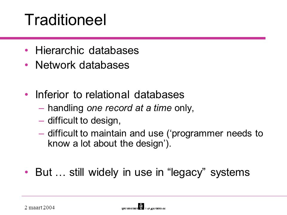 Traditioneel Hierarchic databases Network databases