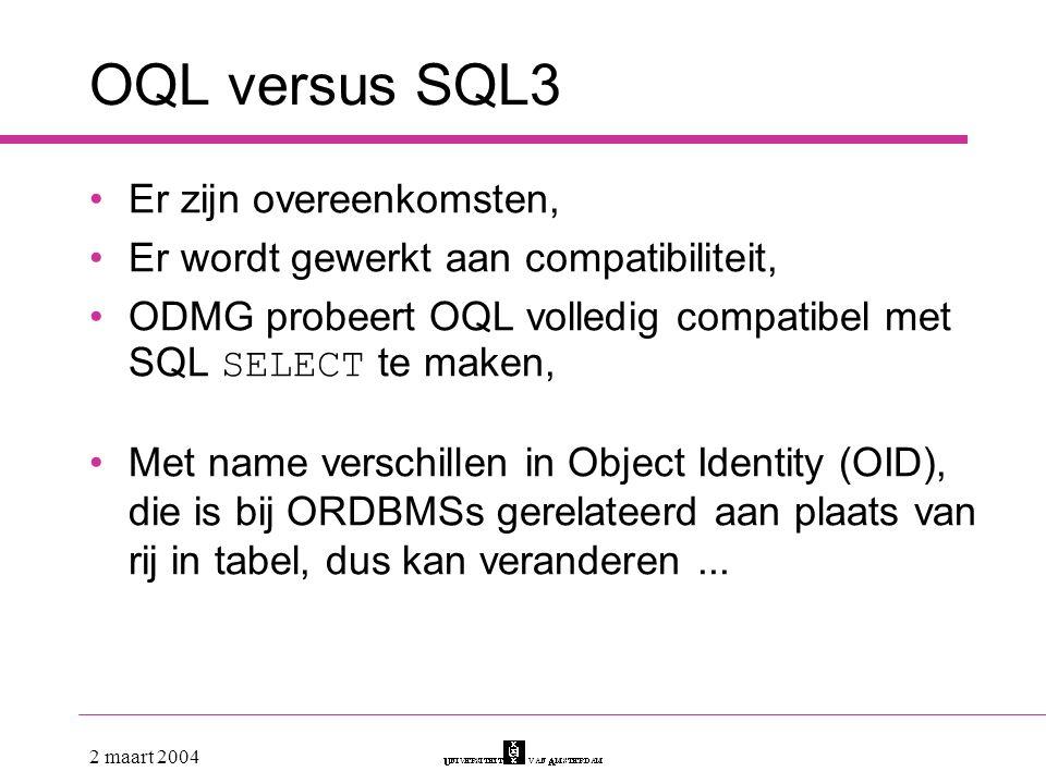 OQL versus SQL3 Er zijn overeenkomsten,