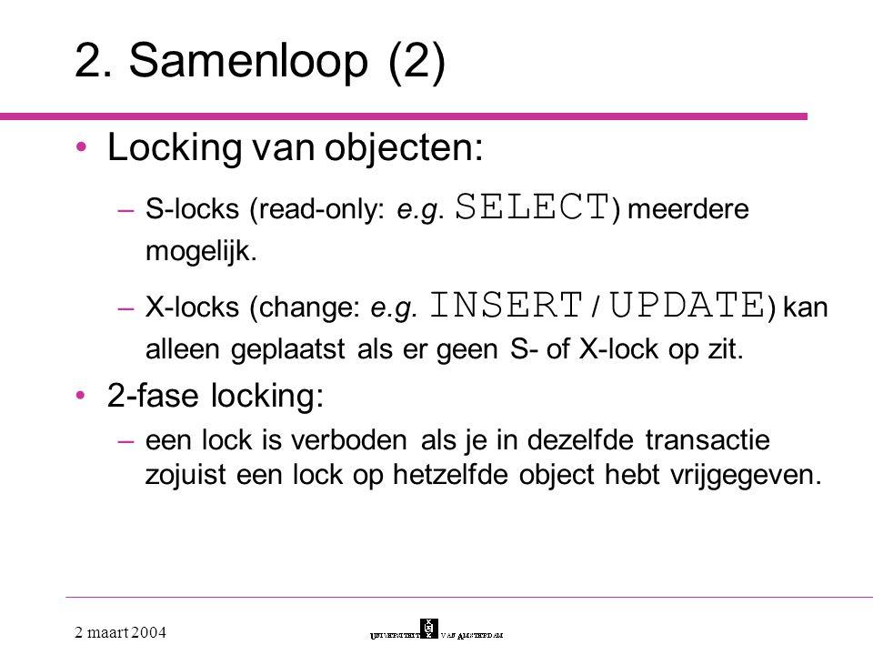 2. Samenloop (2) Locking van objecten: 2-fase locking: