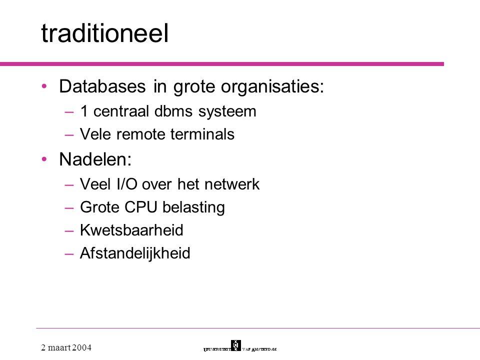 traditioneel Databases in grote organisaties: Nadelen: