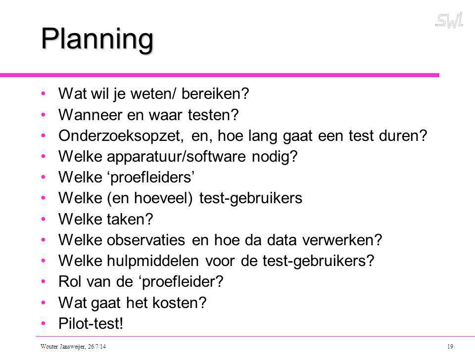 Planning Wat wil je weten/ bereiken Wanneer en waar testen