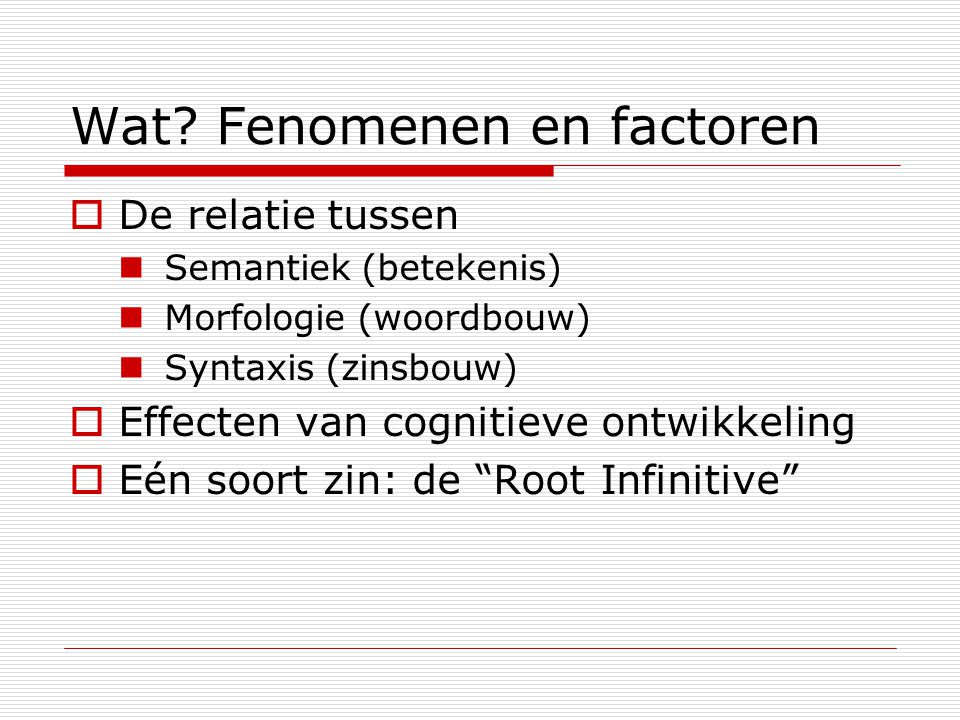 Wat Fenomenen en factoren