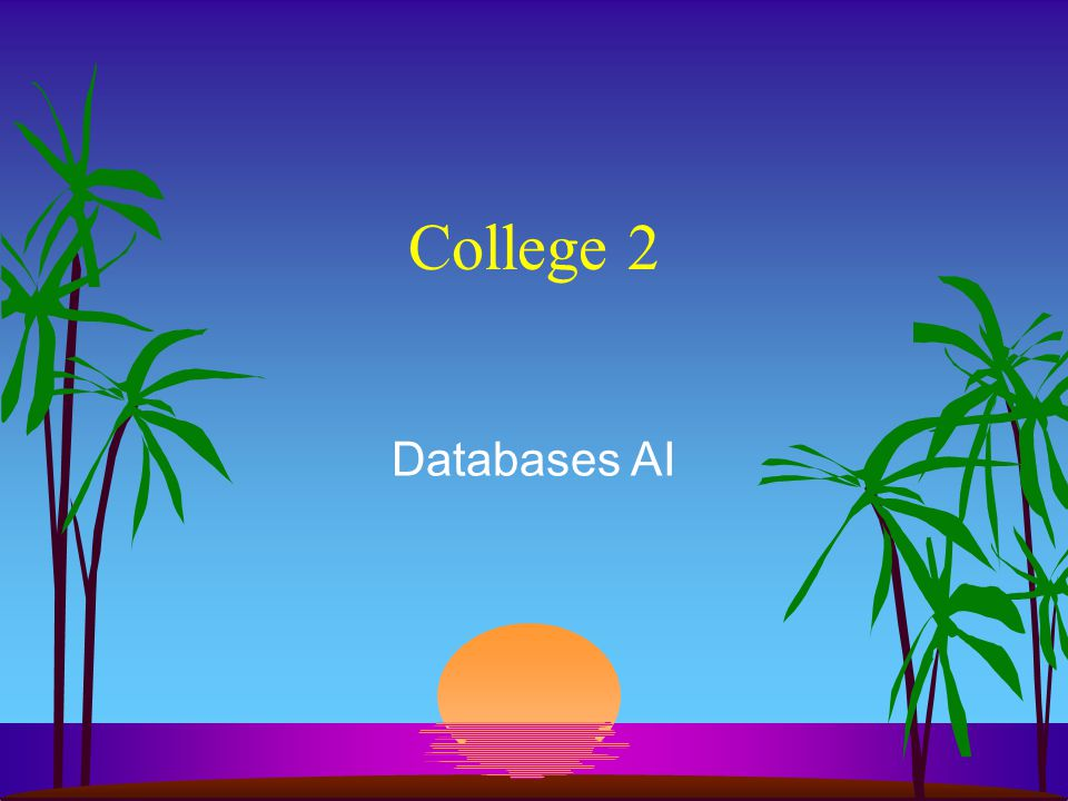 College 2 Databases AI