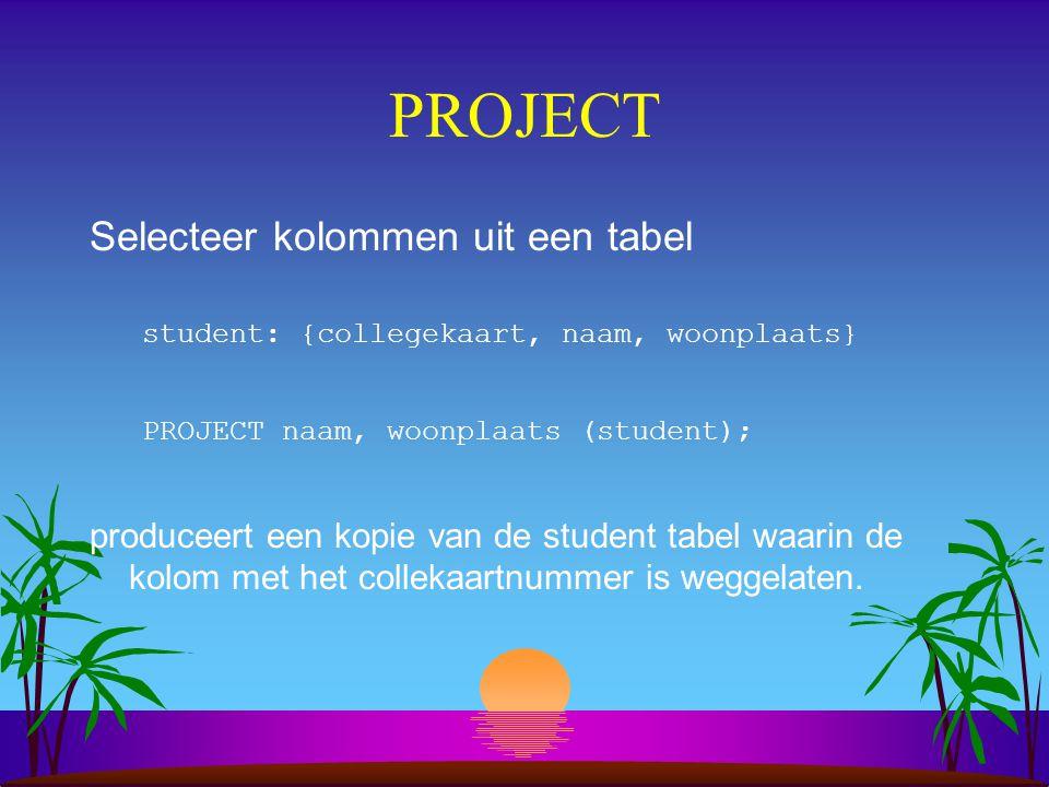 PROJECT Selecteer kolommen uit een tabel