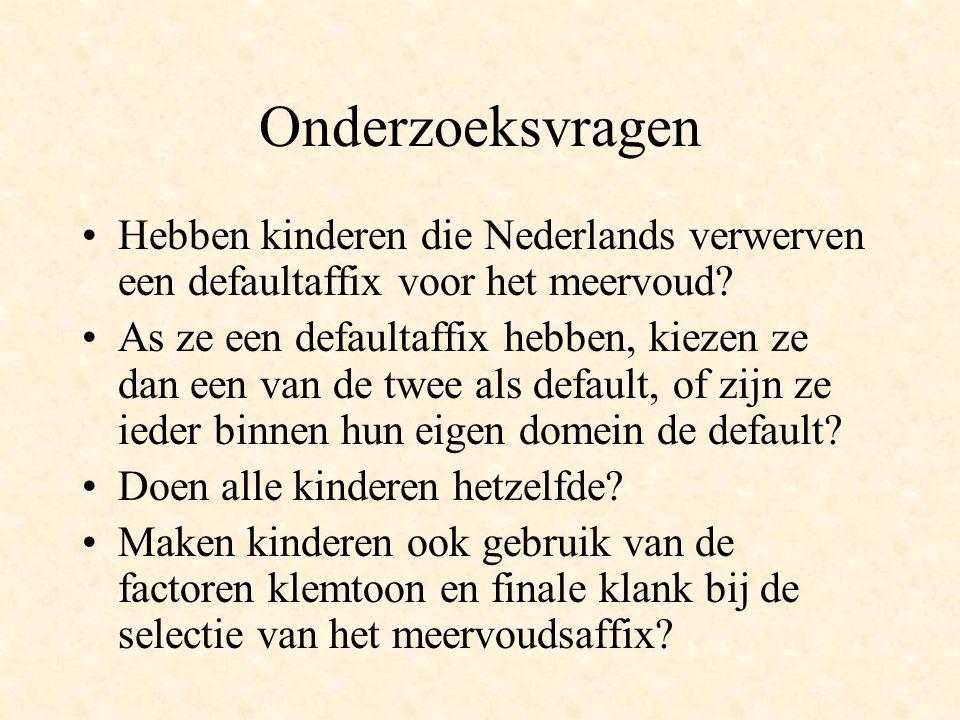 Onderzoeksvragen Hebben kinderen die Nederlands verwerven een defaultaffix voor het meervoud