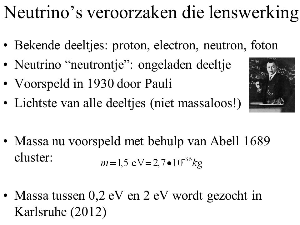 Neutrino's veroorzaken die lenswerking