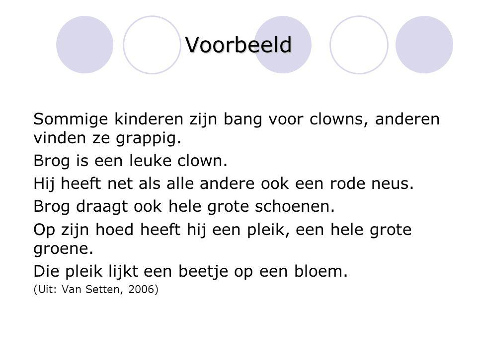 Voorbeeld Sommige kinderen zijn bang voor clowns, anderen vinden ze grappig. Brog is een leuke clown.