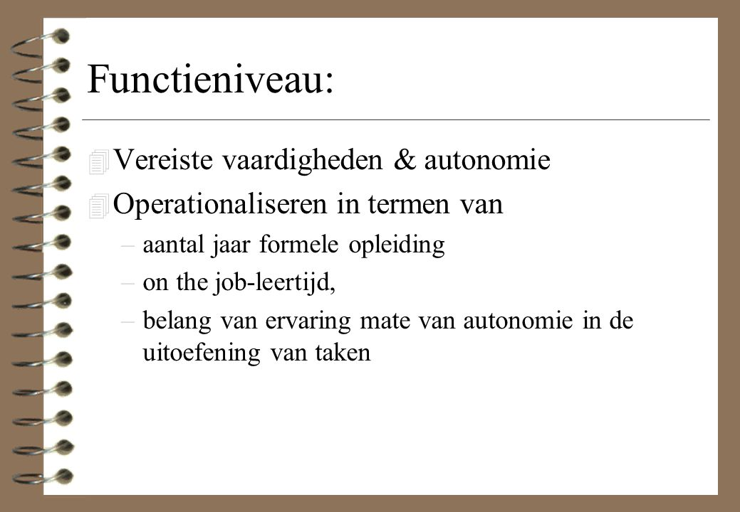 Functieniveau: Vereiste vaardigheden & autonomie