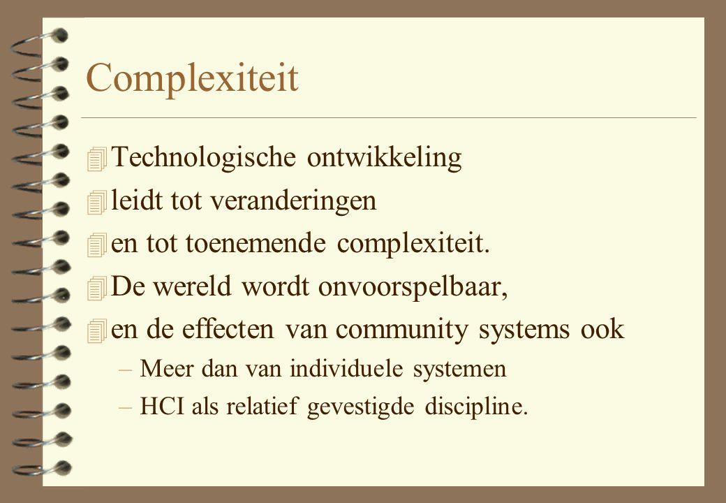 Complexiteit Technologische ontwikkeling leidt tot veranderingen