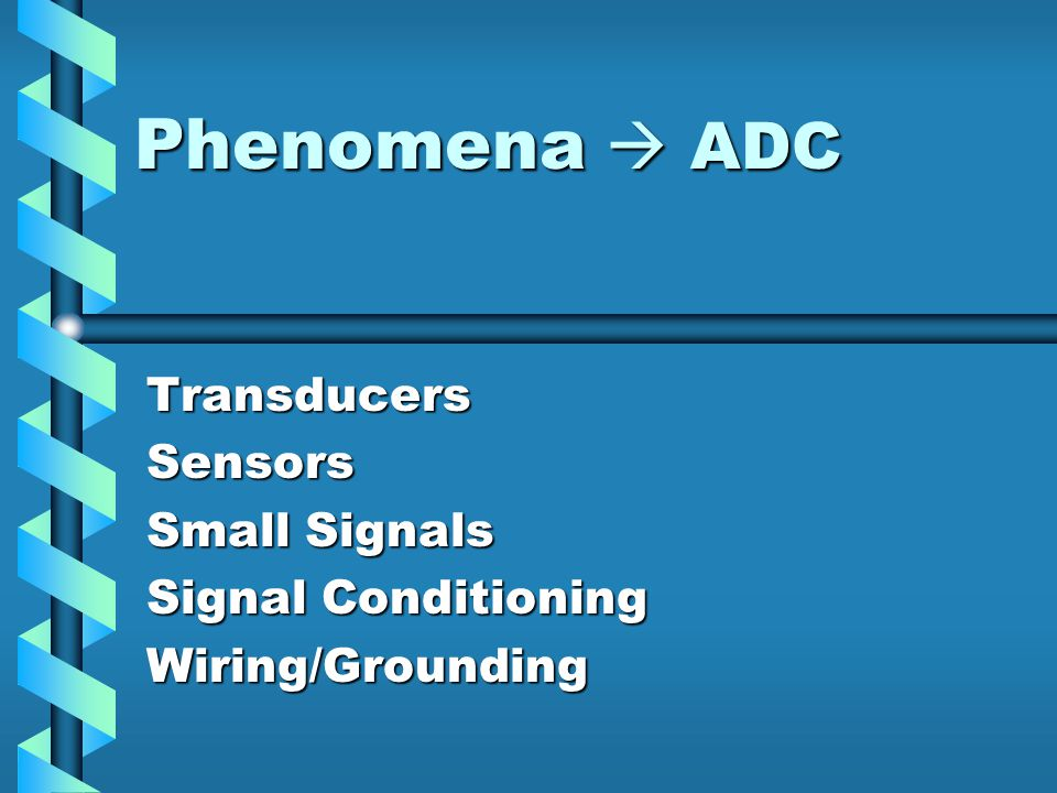 Transducers Sensors Small Signals Signal Conditioning Wiring/Grounding