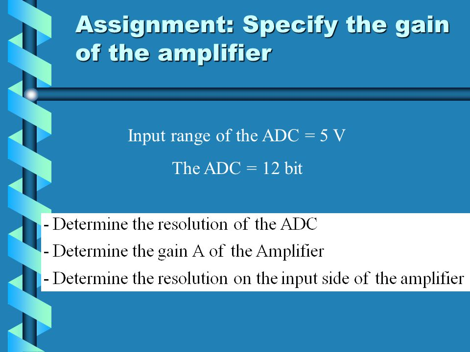 Assignment: Specify the gain of the amplifier