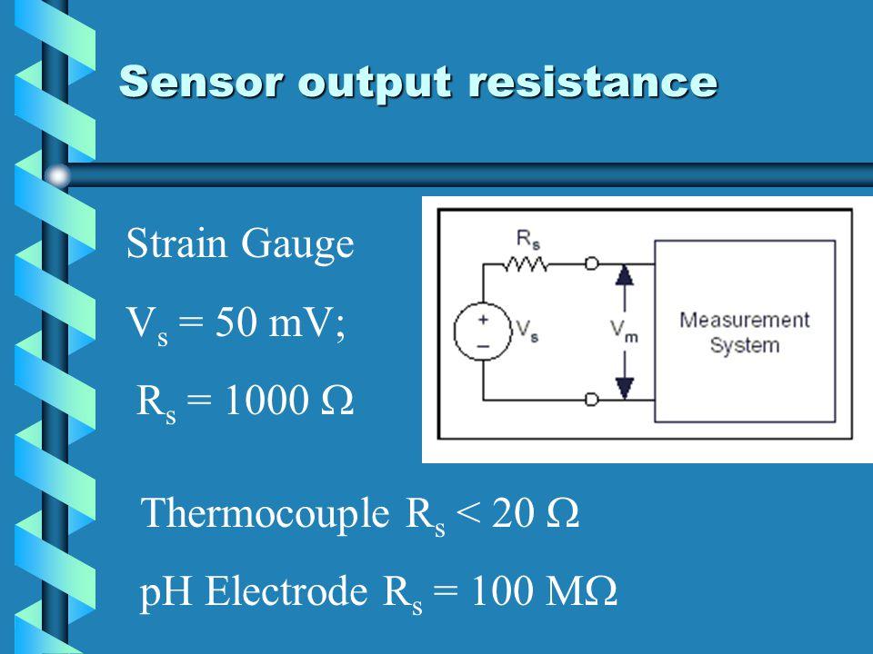 Sensor output resistance