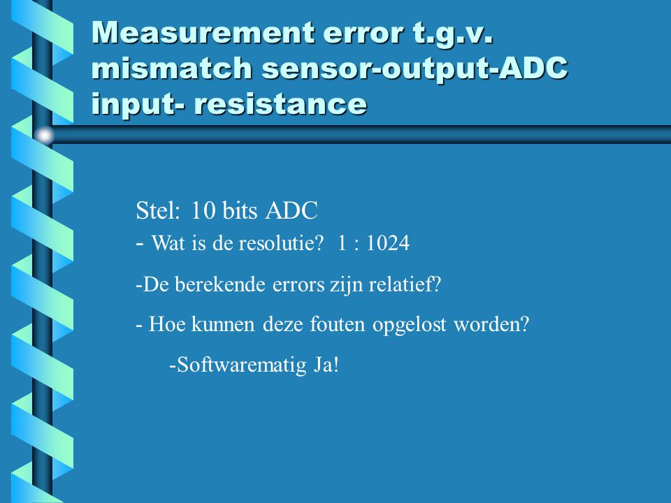 Measurement error t.g.v. mismatch sensor-output-ADC input- resistance