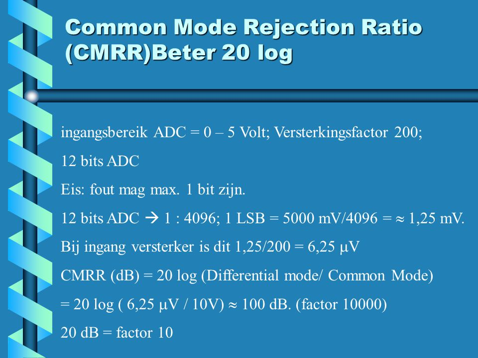 Common Mode Rejection Ratio (CMRR)Beter 20 log