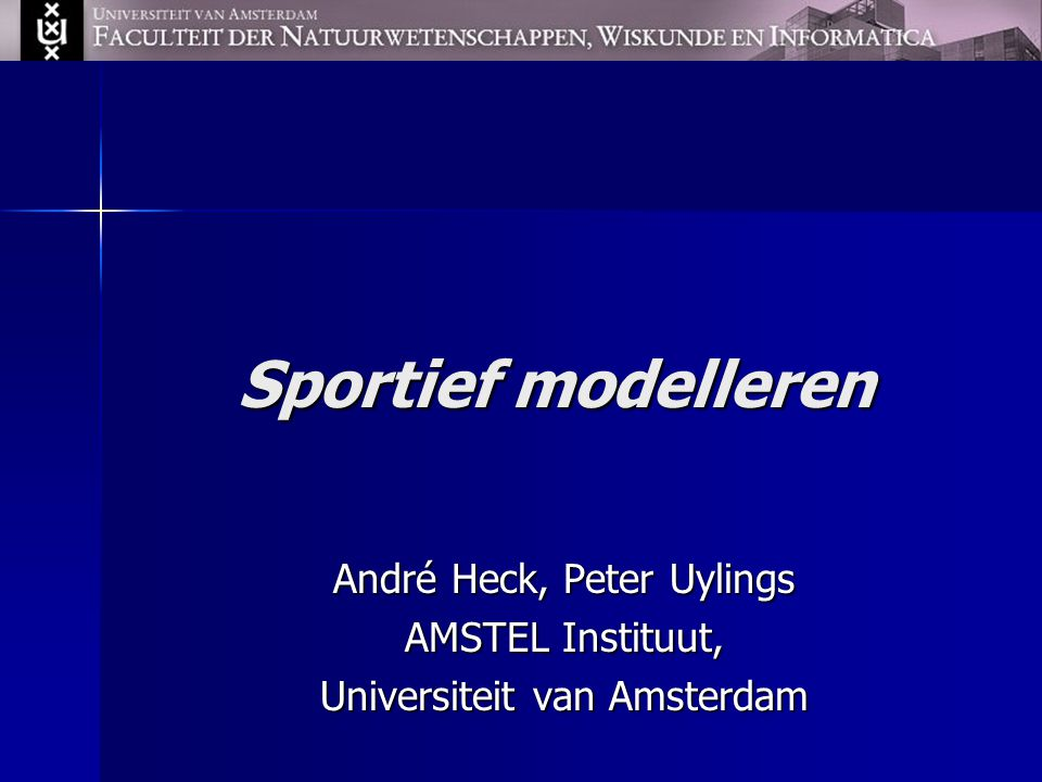 André Heck, Peter Uylings AMSTEL Instituut, Universiteit van Amsterdam