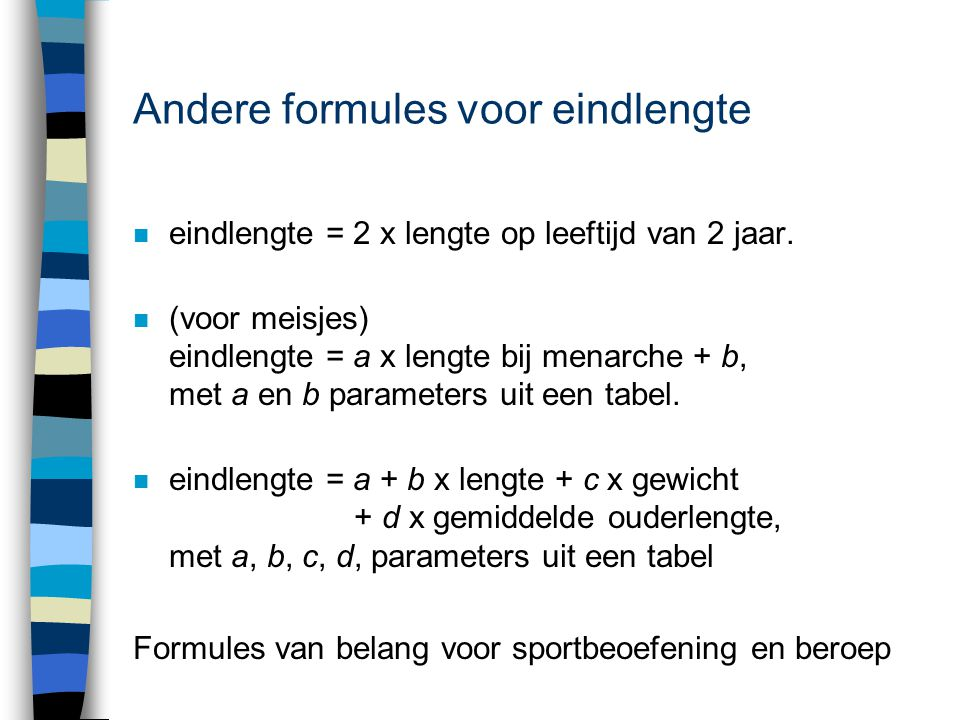 Andere formules voor eindlengte
