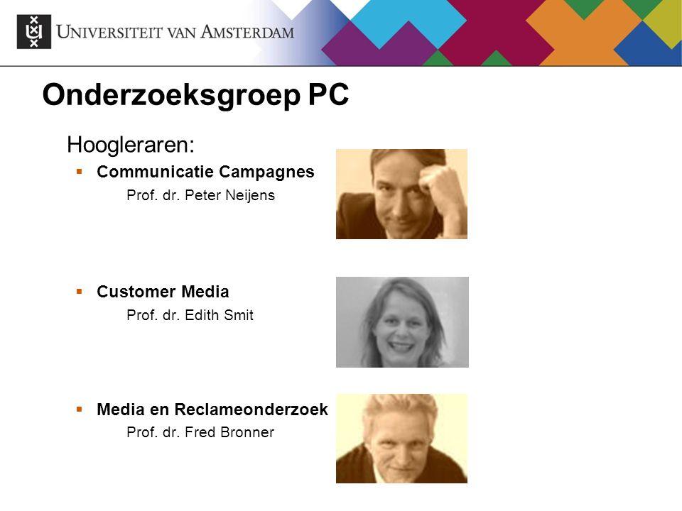 Onderzoeksgroep PC Hoogleraren: Communicatie Campagnes Customer Media