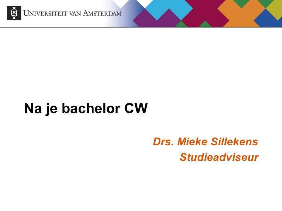 Na je bachelor CW Drs. Mieke Sillekens Studieadviseur 38