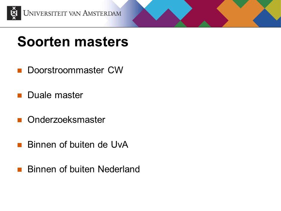 Soorten masters Doorstroommaster CW Duale master Onderzoeksmaster
