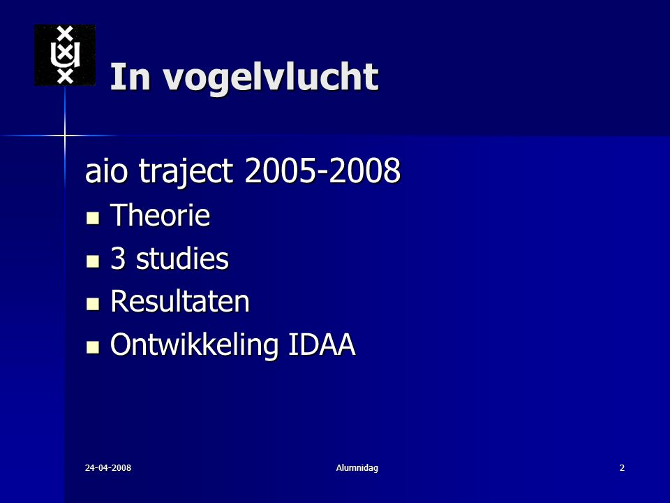 In vogelvlucht aio traject 2005-2008 Theorie 3 studies Resultaten