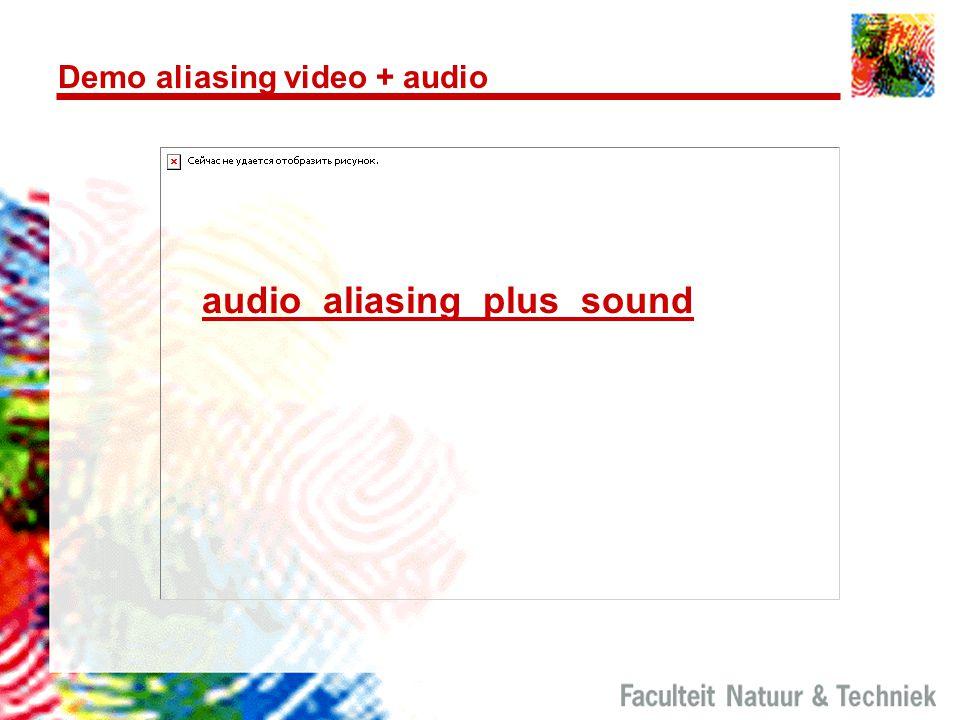 Demo aliasing video + audio