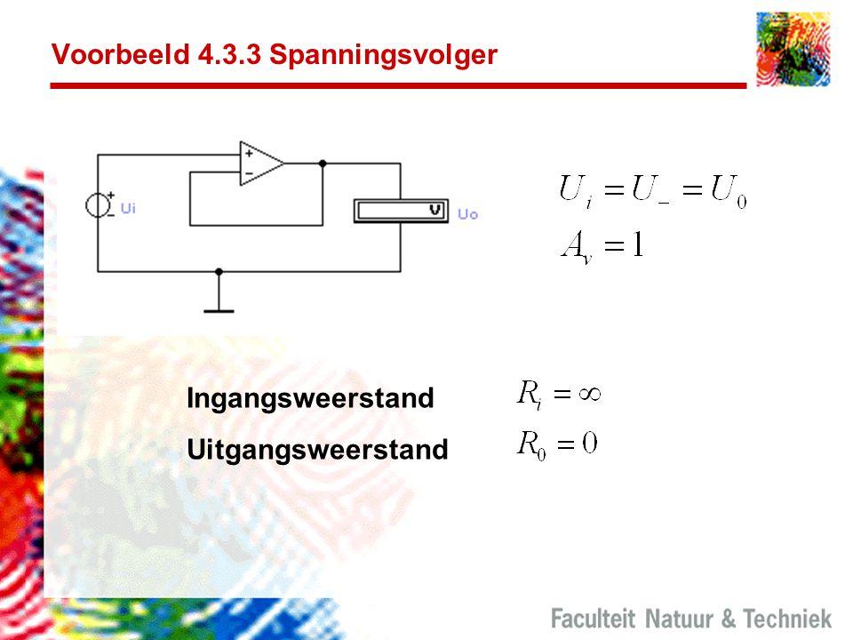 Voorbeeld 4.3.3 Spanningsvolger