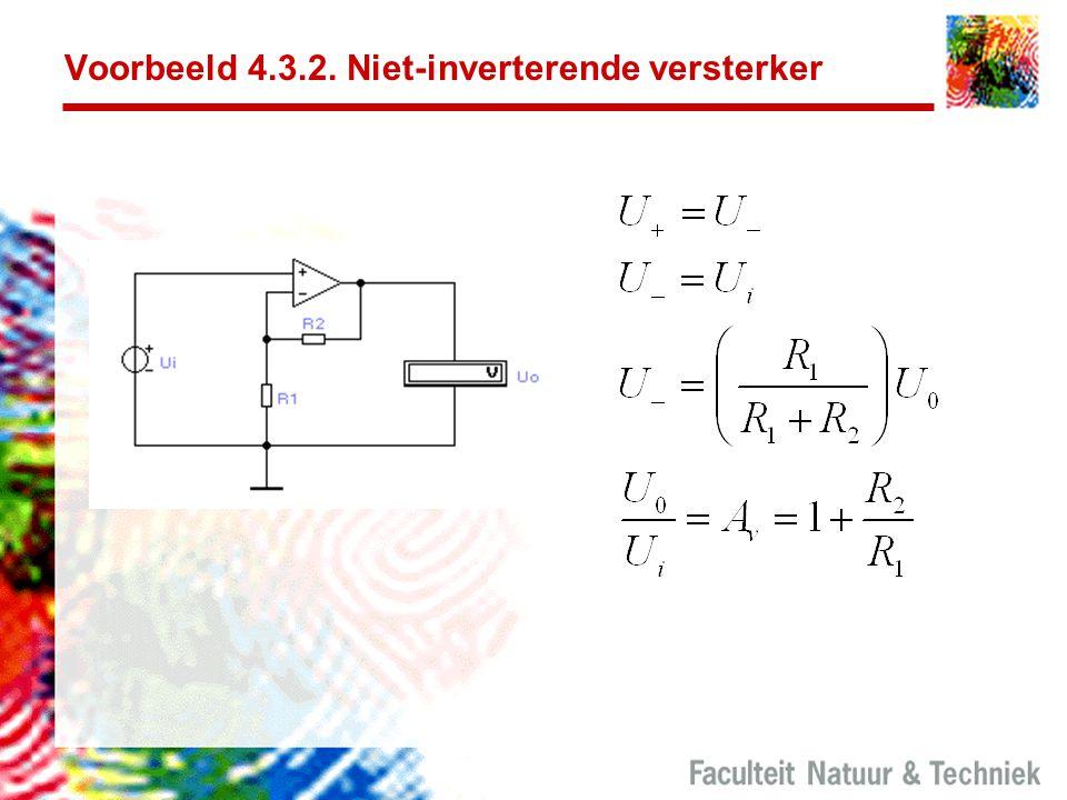 Voorbeeld 4.3.2. Niet-inverterende versterker
