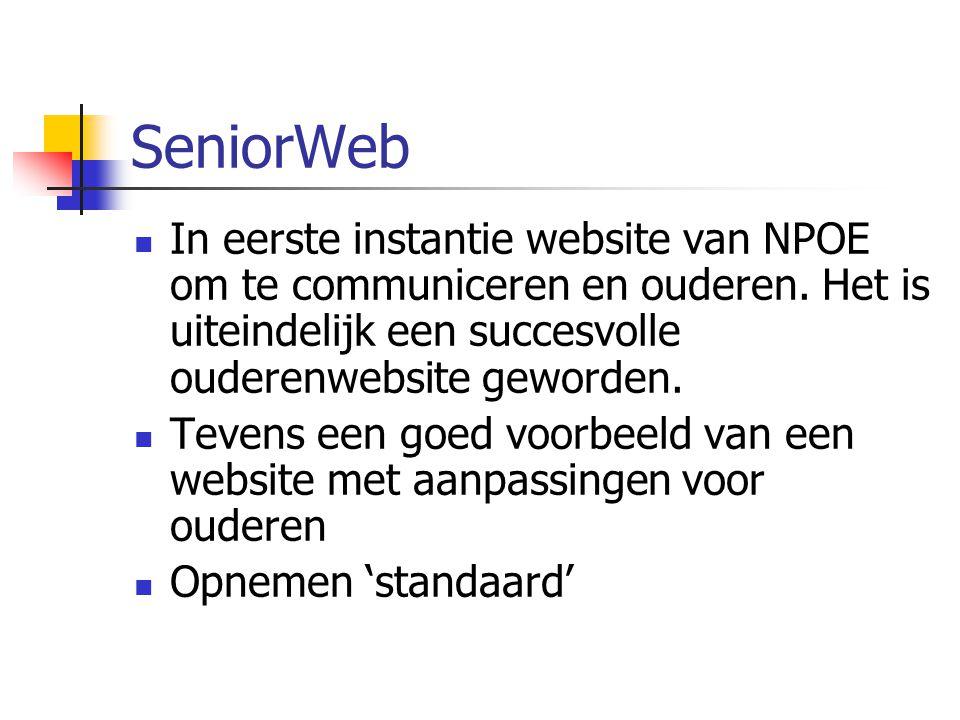 SeniorWeb In eerste instantie website van NPOE om te communiceren en ouderen. Het is uiteindelijk een succesvolle ouderenwebsite geworden.