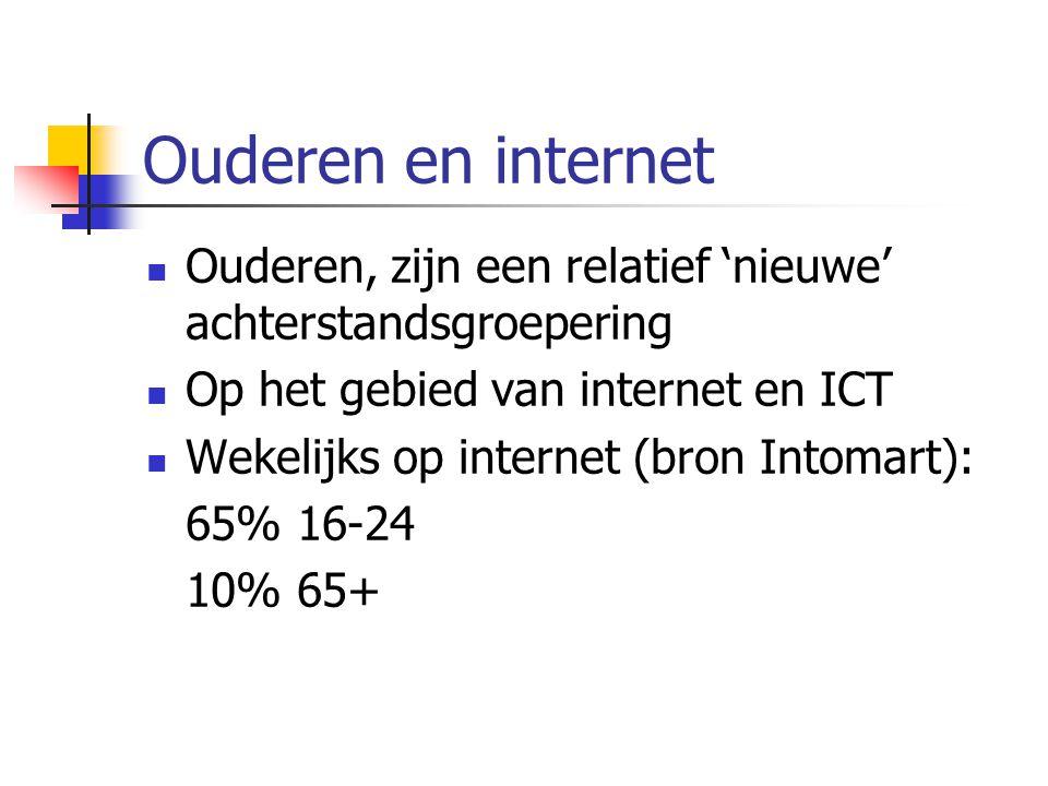 Ouderen en internet Ouderen, zijn een relatief 'nieuwe' achterstandsgroepering. Op het gebied van internet en ICT.