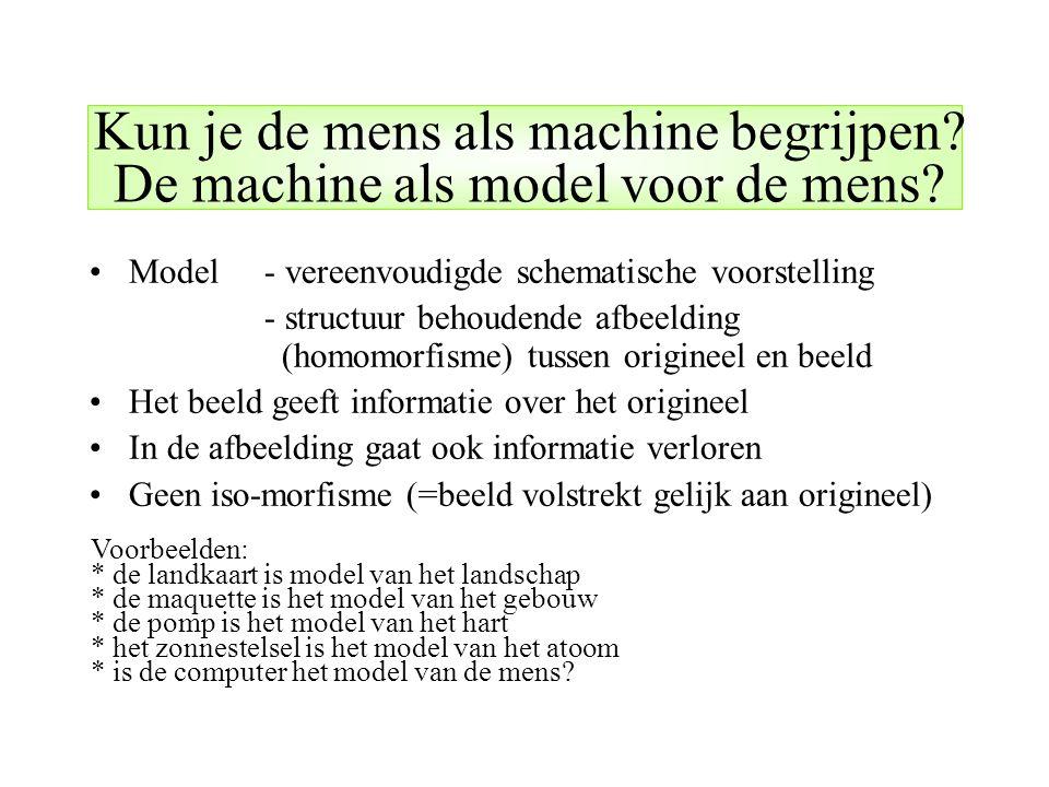 Kun je de mens als machine begrijpen De machine als model voor de mens