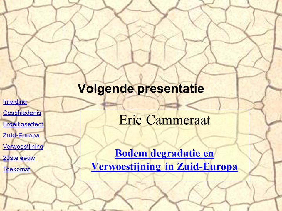 Eric Cammeraat Bodem degradatie en Verwoestijning in Zuid-Europa